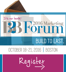 B2B Marketing Forum 2016 | October 18-21 | Boston, MA