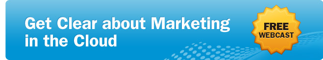 Free Webcast :: Get Clear about Marketing in the Cloud