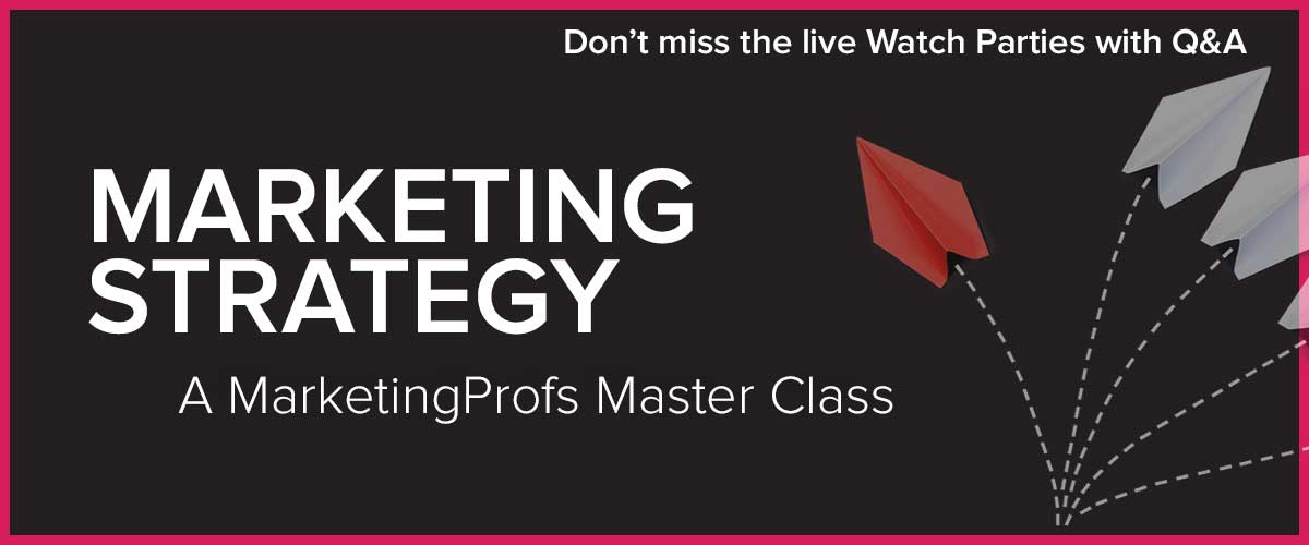 Master Class | Marketing Strategy: Finding a Sustainable, Differential Advantage