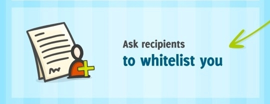 110923-06. 5. Ask recipients to 'whitelist' you