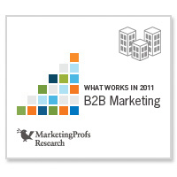 What Works in 2011: B2B Marketing