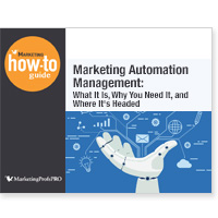 Marketing Automation Management: What It Is, Why You Need It, and Where It's Headed