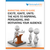 Excite, Ignite, Unite: The Keys to Inspiring, Persuading, and Motivating Your Audience